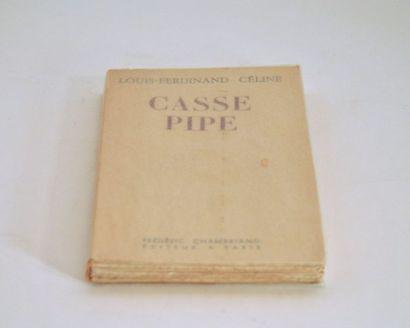 CELINE (Louis-Ferdinand). Casse pipe. Paris,...