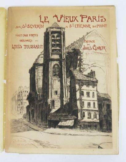 TOUSSAINT (Louis). Le Vieux Paris de St Severin à St Etienne du Mont. 20 eaux-fortes...