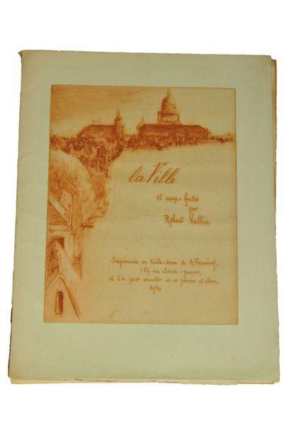 VALLIN (Robert). La Ville. (Le Vieux Paris)....