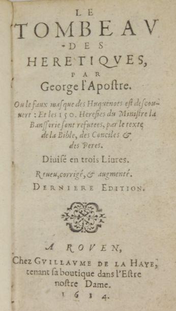GEORGE L'APOSTRE (M. de Caumont dit). Le Tombeau des hérétiques, ou le faux masque...