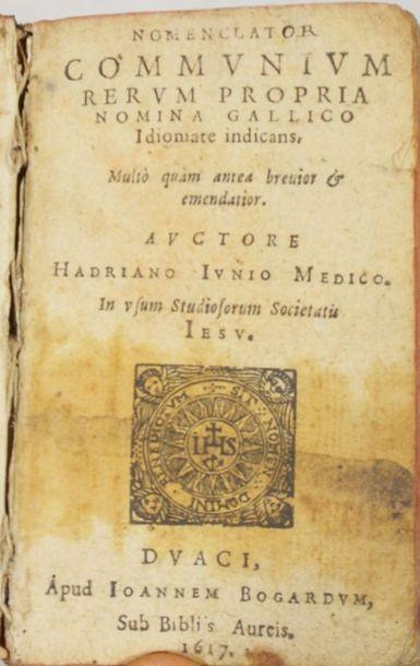 JUNIUS (Adrien de JONGHE, dit Hadrianus). Nomenclator communium rerum propria nomina...
