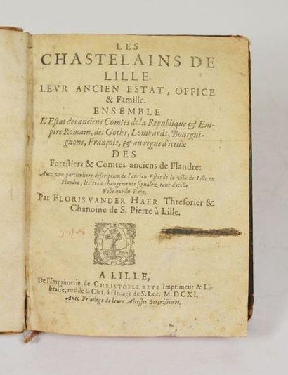 VANDER HAER (F.). Les Chastelains de LILLE. Leur ancien estat, office & famille....