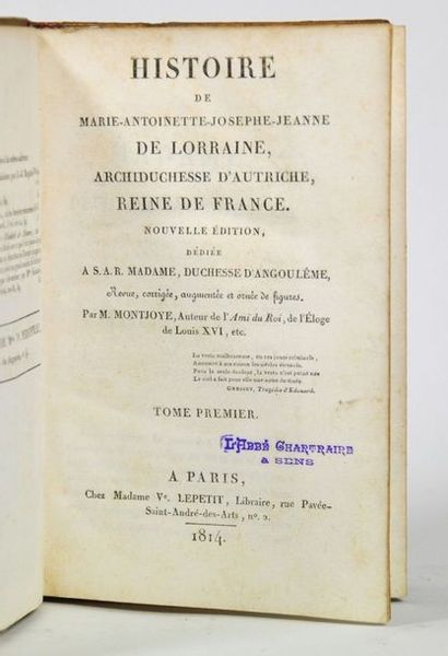 MONTJOYE (Félix GALART de). Histoire de Marie-Antoinette-Josephe-Jeanne...