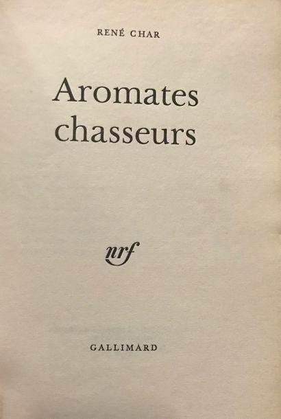 CHAR (René). Aromates chasseurs. Paris, nrf...
