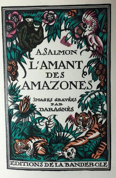SALMON (André) & DARAGNES. L'Amant des Amazones....