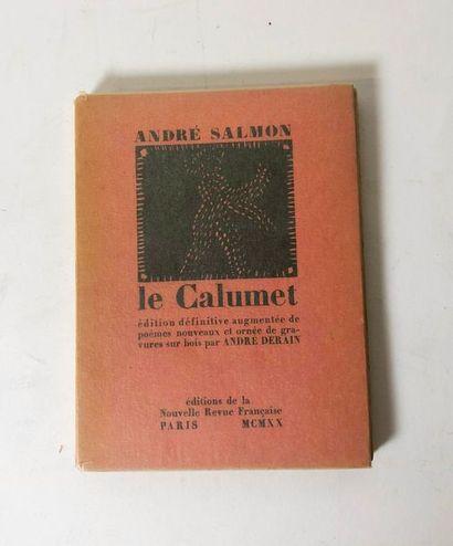 SALMON (André) & DERAIN (André). Le Calumet. Edition définitive augmentée de poèmes...