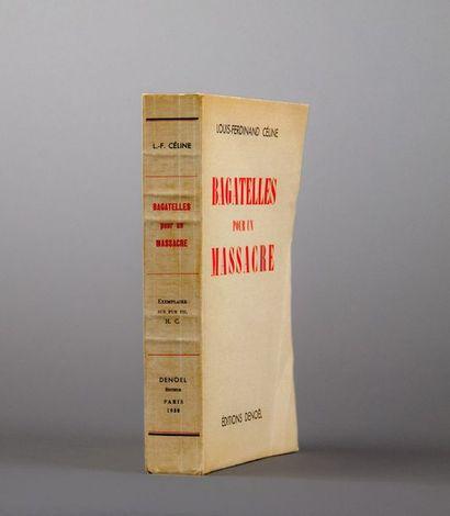 CÉLINE (Louis-Ferdinand). Bagatelles pour un massacre. Paris, Denoël, 1938 [1937]....