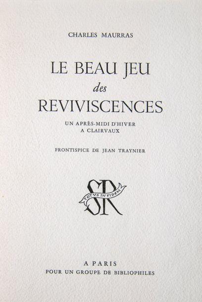 MAURRAS (Charles). Le Beau Jeu des reviviscences. Un après-midi à Clairvaux. Paris,...