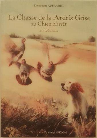 « La chasse de la Perdrix grise au chien...