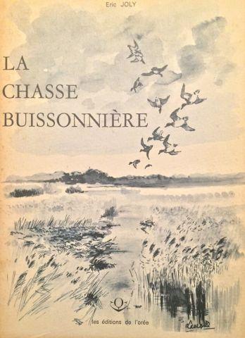 « La chasse Buissonière » - Eric Joly. Editeur...
