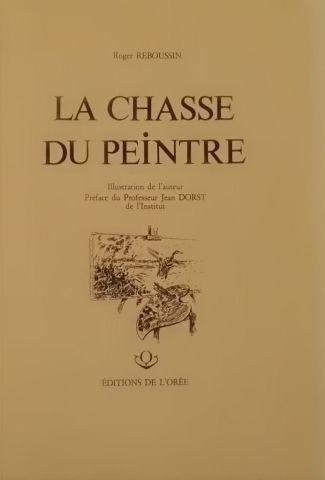 « La chasse du peintre » - Roger Reboussin....