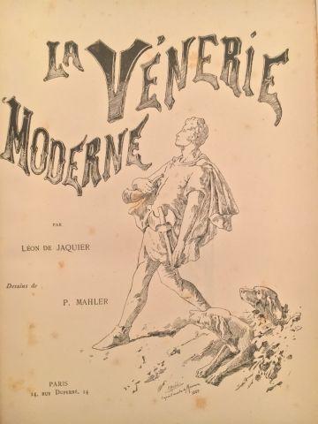 « La Vénerie Moderne » auteur Léon de Jaquier,...