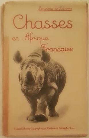 « Mes chasses en Afrique Française » - Bruno...