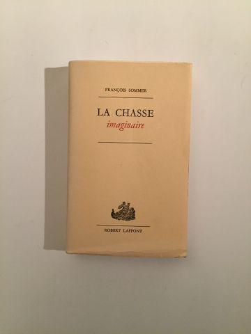 « La chasse imaginaire » - François Sommer....