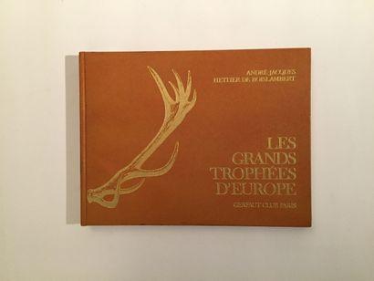 « Les grands trophées d'Europe » - A.J Hettier...