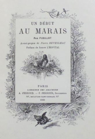 FUSILLOT Un début au marais. 1929 ; in-8,...