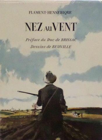 FLAMENT-HENNEBIQUE Nez au vent. 1953 ; in-8...