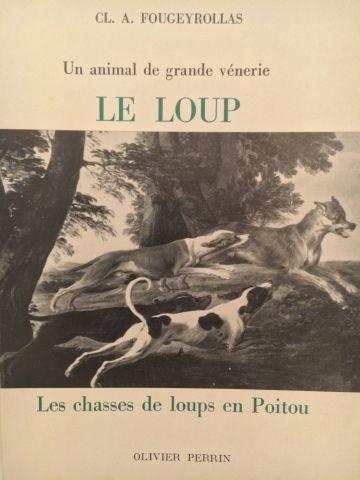 « Le loup, les chasses du loup en Poitou...