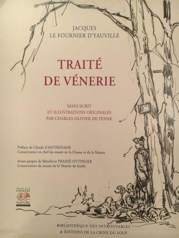 Traité de Vénerie. » –d'Yauville. L'un des...