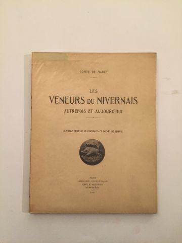 « Les veneurs du Nivernais » Comte de Marcy....