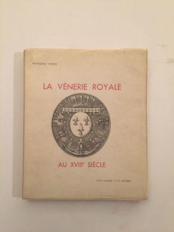 « La vénerie royale au XVIIIème » - Françoise...