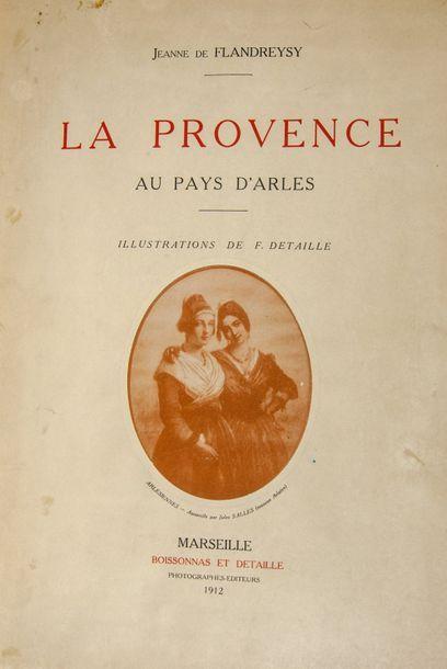 FLANDREYSI (Jeanne de). La Provence au pays d'Arles. Marseille, Boissonas & Detaille,...