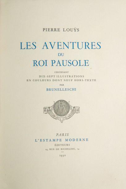 BRUNELLESCHI (Umberto). - LOUYS (Pierre). Les Aventures du Roi Pausole. Paris, L'Estampe...
