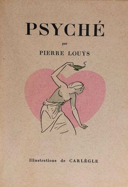CARLÈGLE. - LOUYS (Pierre). Psyché, suivi...