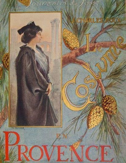 CHARLES-ROUX (Jules). Souvenir du passé. Le costume en Provence. Avec un sonnet...