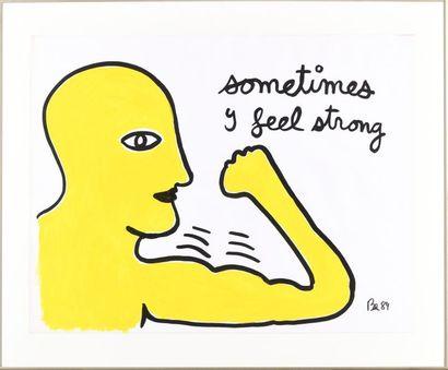 BEN (né en 1935) Sometimes I feel strong,...