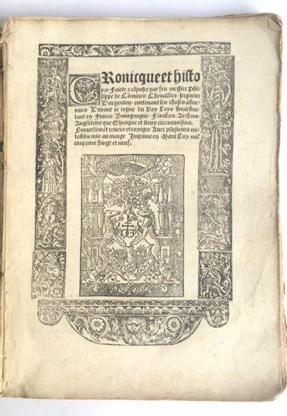 *COMMINES (Philippe de). Cronicque et histoyre...