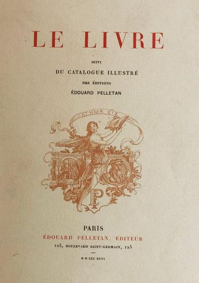 *PELLETAN (Edouard). Le Livre, suivi du Catalogue...