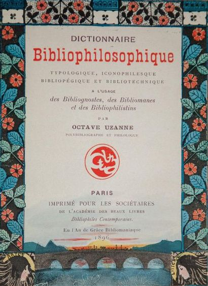 UZANNE (Octave). Dictionnaire bibliophilosophique,...