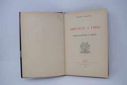 PRAROND (Ernest). ABBEVILLE A TABLE. Études gourmandes et morales. Amiens, impr....