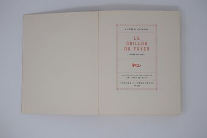 DICKENS (Charles) - JULLIAN (Philippe).  LE GRILLON DU FOYER.  Un volume, in-4,...