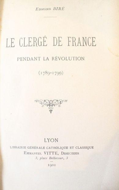 BIRE Edmond, Le clergé de France pendant...