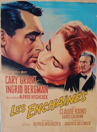 LES ENCHAINES, 1946 Réal. A. Hitchcock (SOUBIE)...