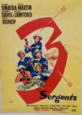 3 SERGENTS, 1962 Réal. J. Sturges (GRINSSON)...