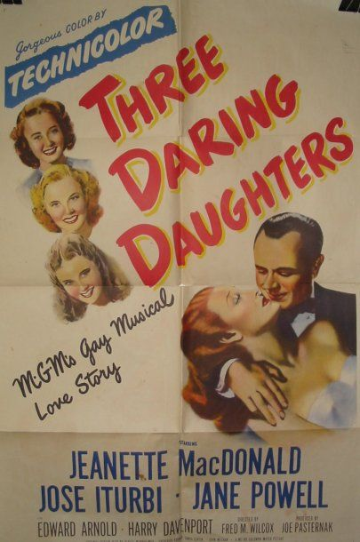 THREE DARING DAUGHTERS, 1948 Réal. Wilcox...