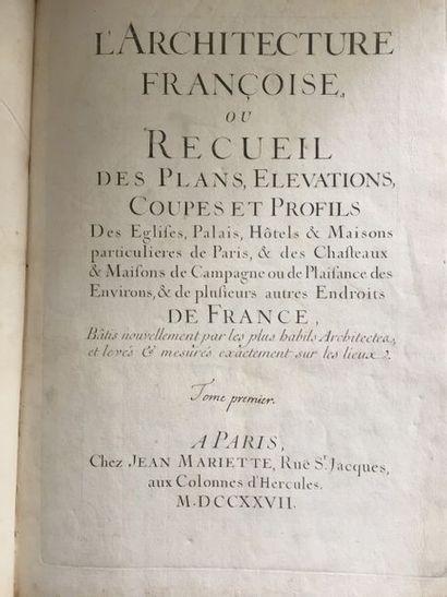 MARIETTE. L'Architecture françoise, ou Recueil...