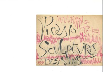 PICASSO (Pablo). Manuscrit autographe à l›encre noire (« Picasso. Sculpture. Dessins...