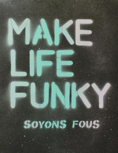 SOYONS FOUS Make life funky Aérosol et pochoir...