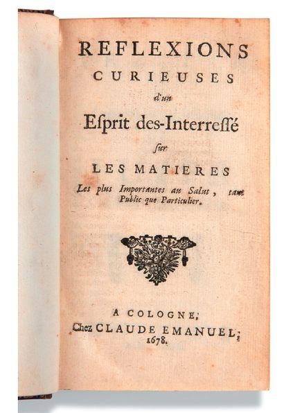 [SPINOZA Baruch (1632-1677)] Réflexions curieuses d'un Esprit des-Interessé sur les...