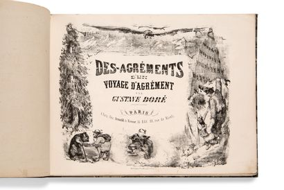 DORE GUSTAVE (1832-1883) • Des-agréments d'un voyage d'agrément Paris, Arnauld de...