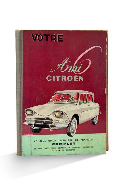 E. PETIT Votre Citroën Ami6 Paris, Éditions...