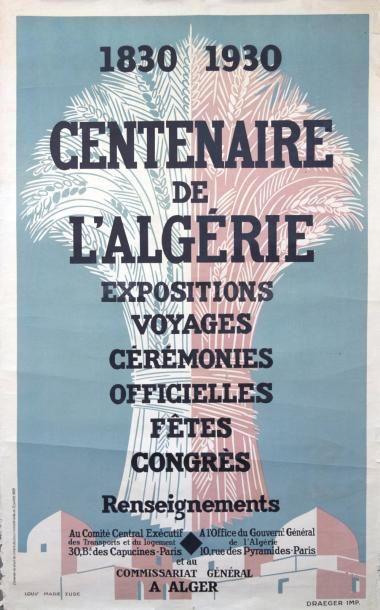 1830-1930 CENTENAIRE DE L'ALGÉRIE, Expositions,...