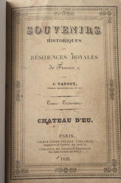 Vatout Jean, 1839  Souvenirs historiques des Résidences Royales de France  Tome...