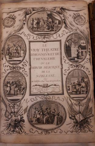 VULSON DE LA COLOMBIERE. Le Vray théâtre d'honneur et de chevalerie, ou Le Miroir...