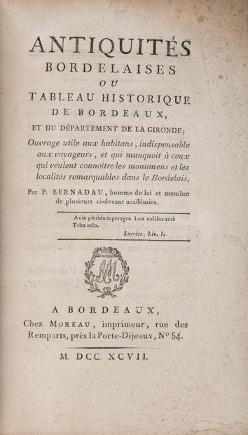 BERNADAU, Pierre - Antiquités bordelaises,...