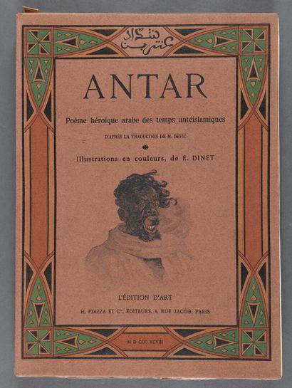 [DINET].  Antar. Poème héroïque arabe des temps antéislamiques d'après la traduction...